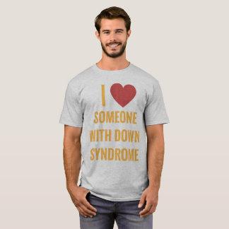 Liebe I jemand mit Down-Syndrom T - Shirt