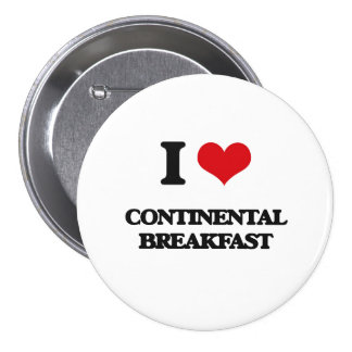 Liebe I kontinentales Frühstück Anstecknadelbutton