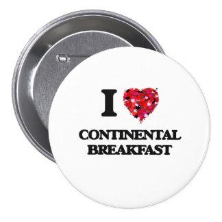 Liebe I kontinentales Frühstück Runder Button 7,6 Cm