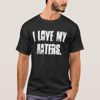 Liebe I meine Haters. T-Shirt