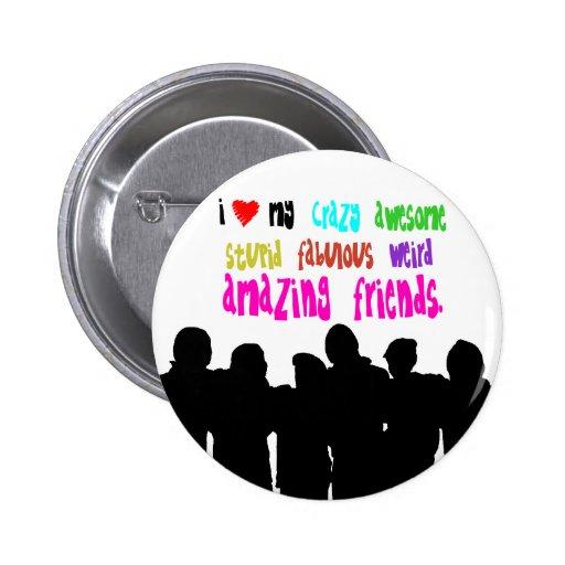 Liebe I meine verrückten Freunde Button
