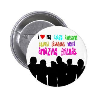 Liebe I meine verrückten Freunde Runder Button 5,1 Cm