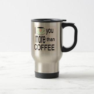 Liebe I Sie mehr als Kaffeereise-Tasse Edelstahl Thermotasse