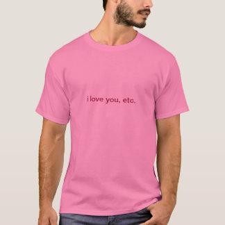 Liebe I Sie, usw. T-Shirt