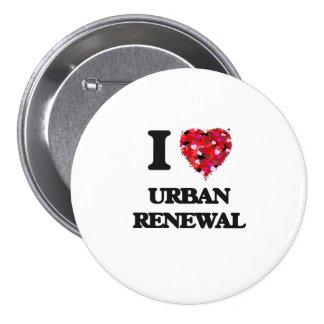 Liebe I städtische Erneuerung Runder Button 7,6 Cm