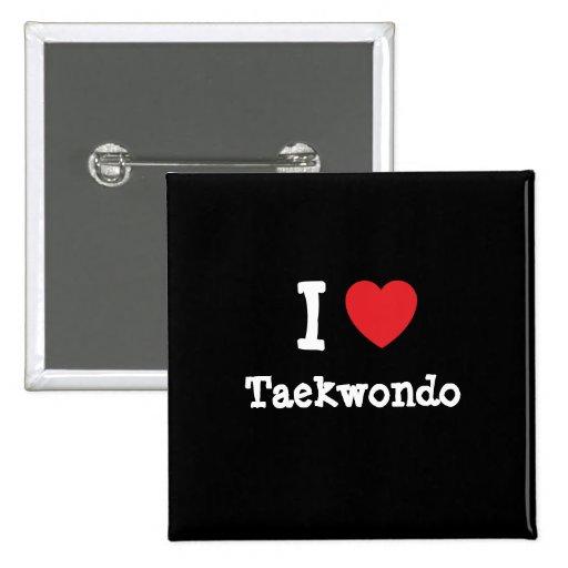 Liebe I Taekwondo-Herzgewohnheit personalisiert Buttons