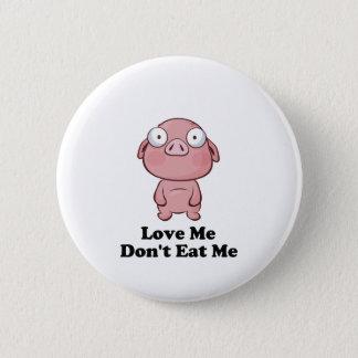 Liebe ich essen mich nicht Schwein-Entwurf Runder Button 5,1 Cm