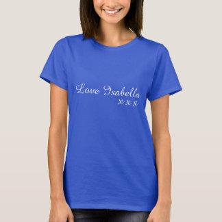 Liebe Isabella T-Shirt