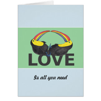 Liebe ist alle, die Sie - niedliche toucans Karte