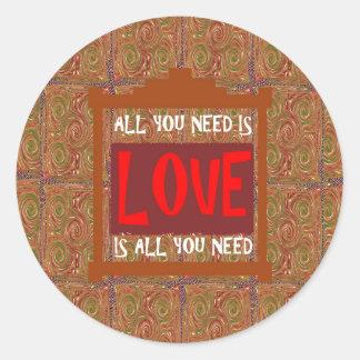 Liebe ist ALLE, die Sie - Runder Aufkleber