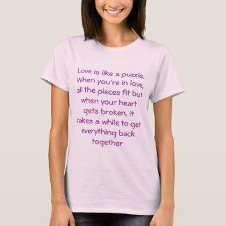 Liebe ist wie ein Puzzlespiel. Wenn Sie in der T-Shirt