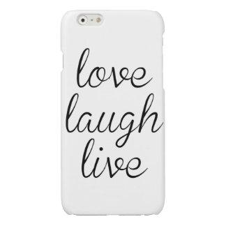 Liebe-Lachen LiveiPhone 6 Fall glatt