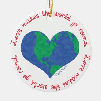 Liebe lässt die Welt sich drehen Keramik Ornament