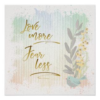 Liebe mehr Furchtweniger motivierend Watercolor Poster