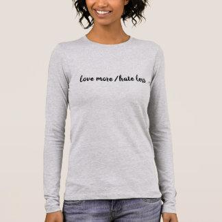 Liebe-mehr/Hass weniger T-Stück Langarm T-Shirt