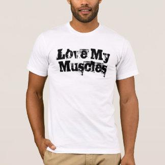 Liebe meine Muskeln T-Shirt