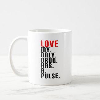 LIEBE - MEINE nur Droge Kaffeetasse