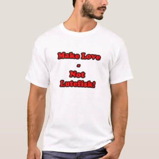 LIEBE NICHT LUTEFISK T-Shirt