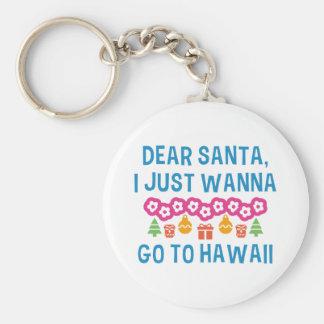 Liebe Sankt, die ich gerade will, um nach Hawaii Schlüsselanhänger