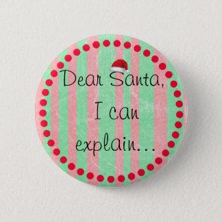 Liebe Sankt, kann ich Weihnachtsknopf-Spaß Runder Button 5,1 Cm