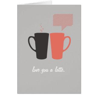 """""""Liebe Sie ein Latte."""" Gruß-Karte Grußkarte"""