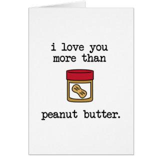 Liebe Sie mehr als Erdnussbutter Karte
