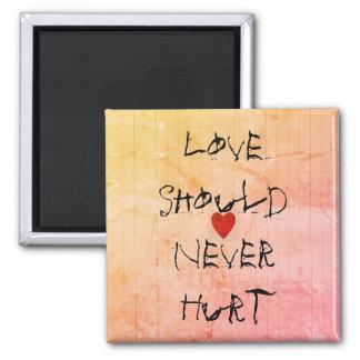 Liebe sollte nie Hurt_Motivational_Self_Respect_ Quadratischer Magnet