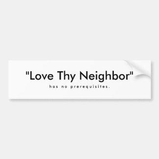 """Liebe Thy Nachbar"", h ein s   n O   p r e r e q… Autoaufkleber"