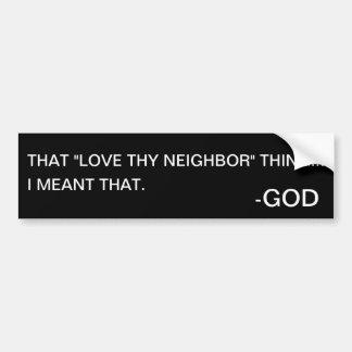 Liebe thy NachbarAutoaufkleber Autoaufkleber