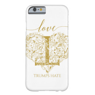 Liebe-Trumpf-Hass-Fall Barely There iPhone 6 Hülle