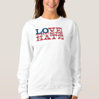 Liebe-Trumpf-Hass-Sweatshirt Sweatshirt