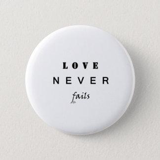 Liebe versagt nie runder button 5,1 cm