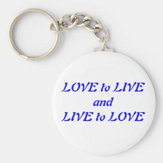 Liebe, zur LIEBE Keychain zu leben und zu leben Standard Runder Schlüsselanhänger