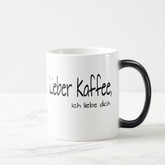Lieber Kaffee, ich liebe dich Verwandlungstasse
