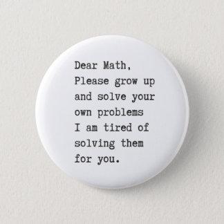 Liebes Mathe löst Ihre eigenen Probleme Runder Button 5,1 Cm