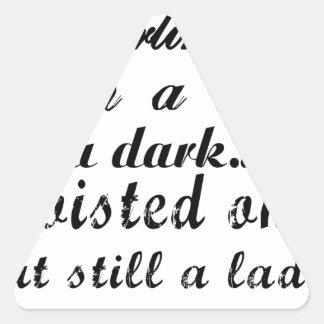Liebling bin ich eine Dame ein dunkles verdrehtes Dreieckiger Aufkleber