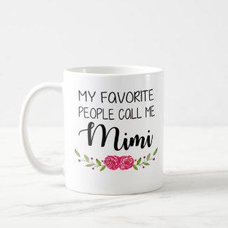 Lieblingsleute rufen mich Mimi an Kaffeetasse