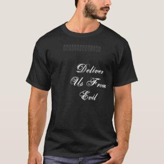 Liefern Sie uns vom Übel T-Shirt