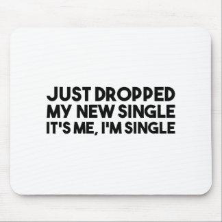 Ließ meinen neuen Single fallen Mousepad