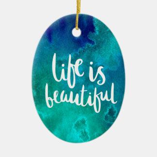 Life is beautiful keramik ornament