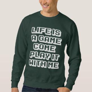 Life's die Game sweater Sweatshirt