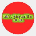 Lifes ein Weibchen und dann sterben Sie Runder Sticker