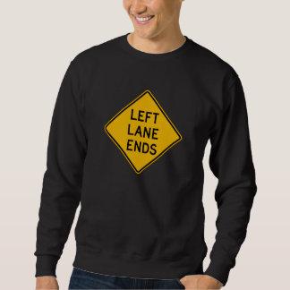 Links Weg-Enden, handeln Warnzeichen, USA Sweatshirt