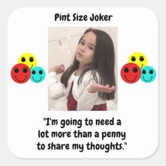 Liter-Größen-Joker: Penny für Ihre Gedanken Quadratischer Aufkleber