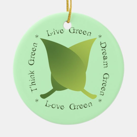 Live Green Dream Green Love Green Think Green Keramik Ornament