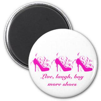 Live, Lachen, kaufen Sie mehr Schuh-Magneten Runder Magnet 5,7 Cm