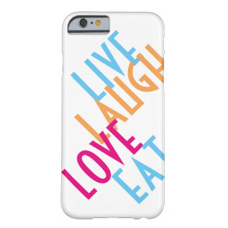 Live, Lachen, Liebe, essen Sie Barely There iPhone 6 Hülle