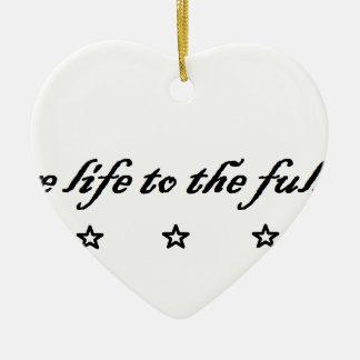 live life to the fullest keramik Herz-Ornament