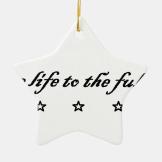 live life to the fullest keramik Stern-Ornament