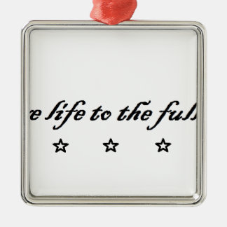 live life to the fullest silbernes ornament